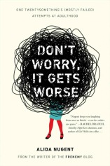dont-worry-it-gets-worse-alida-nugent-cover-676x1024